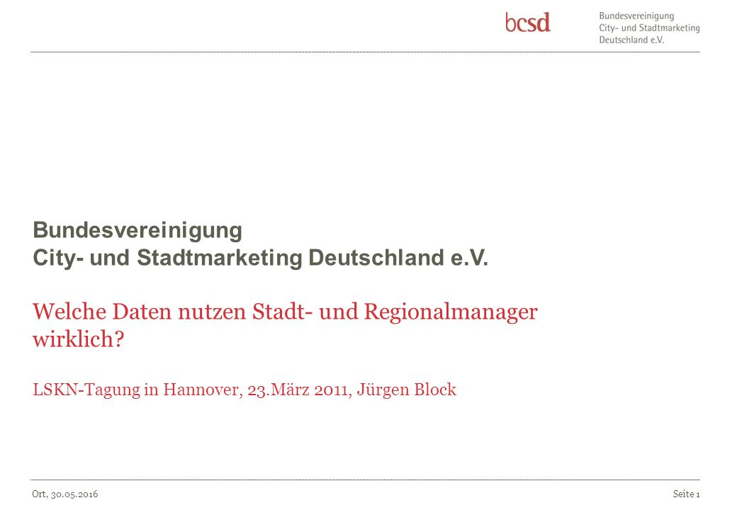 Ort, 30.05.2016 Seite 1 Bundesvereinigung City- und Stadtmarketing Deutschland e.V.