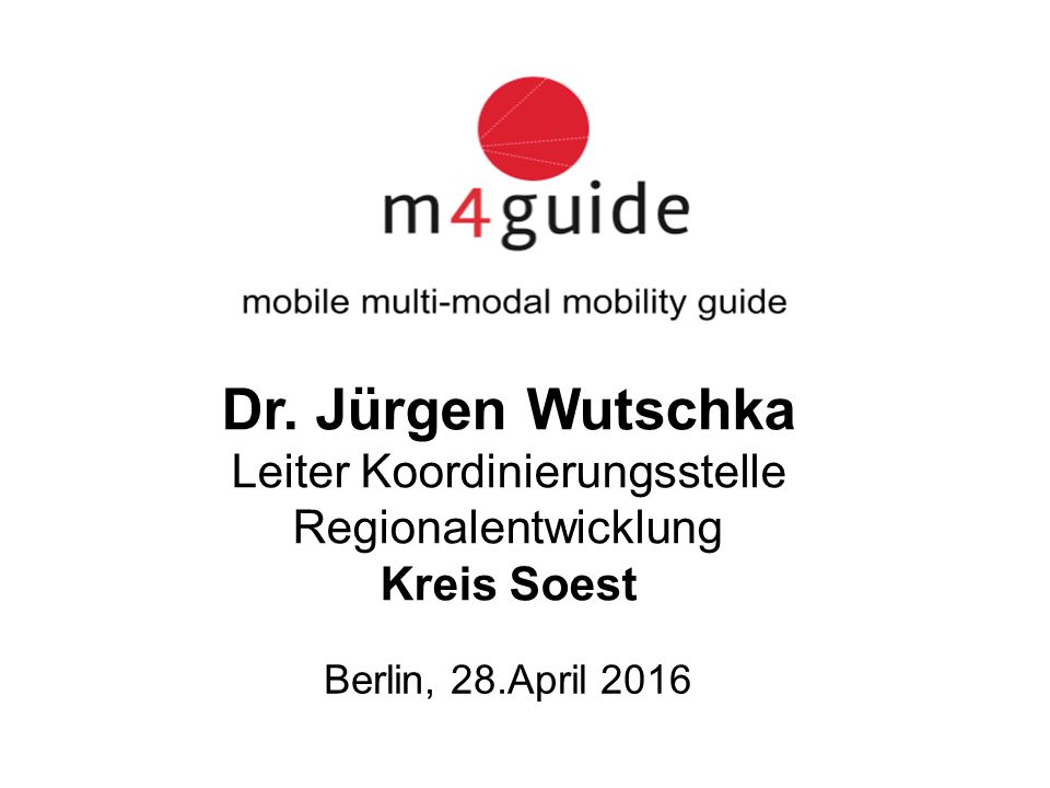 Dr. Jürgen Wutschka Leiter Koordinierungsstelle Regionalentwicklung Kreis Soest Berlin, 28.April 2016