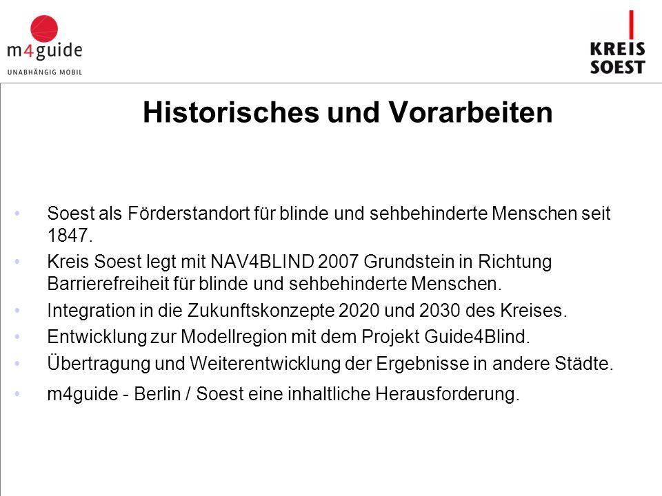 Historisches und Vorarbeiten Soest als Förderstandort für blinde und sehbehinderte Menschen seit 1847. Kreis Soest legt mit NAV4BLIND 2007 Grundstein