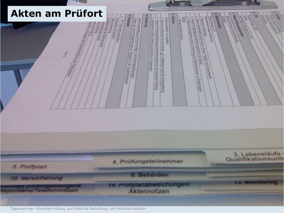Vortrag 4: Planung der klinischen Prüfung Tagesseminar: Klinische Prüfung und klinische Bewertung von Medizinprodukten Folie 31 Akten am Prüfort