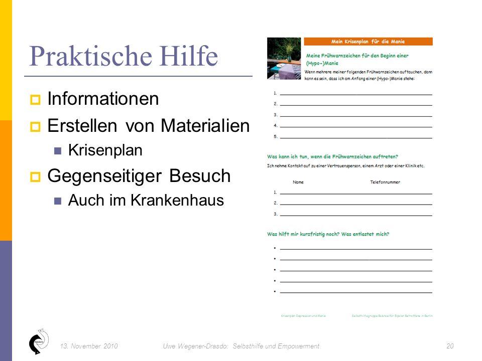  Informationen  Erstellen von Materialien Krisenplan  Gegenseitiger Besuch Auch im Krankenhaus Praktische Hilfe 2013.