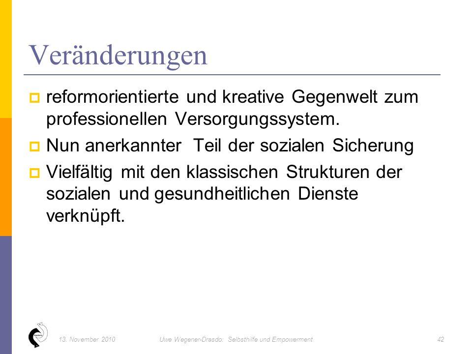  reformorientierte und kreative Gegenwelt zum professionellen Versorgungssystem.