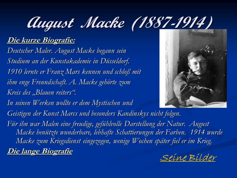 August Macke (1887-1914) Die kurze Biografie: Deutscher Maler. August Macke begann sein Studium an der Kunstakademie in Düsseldorf. 1910 lernte er Fra