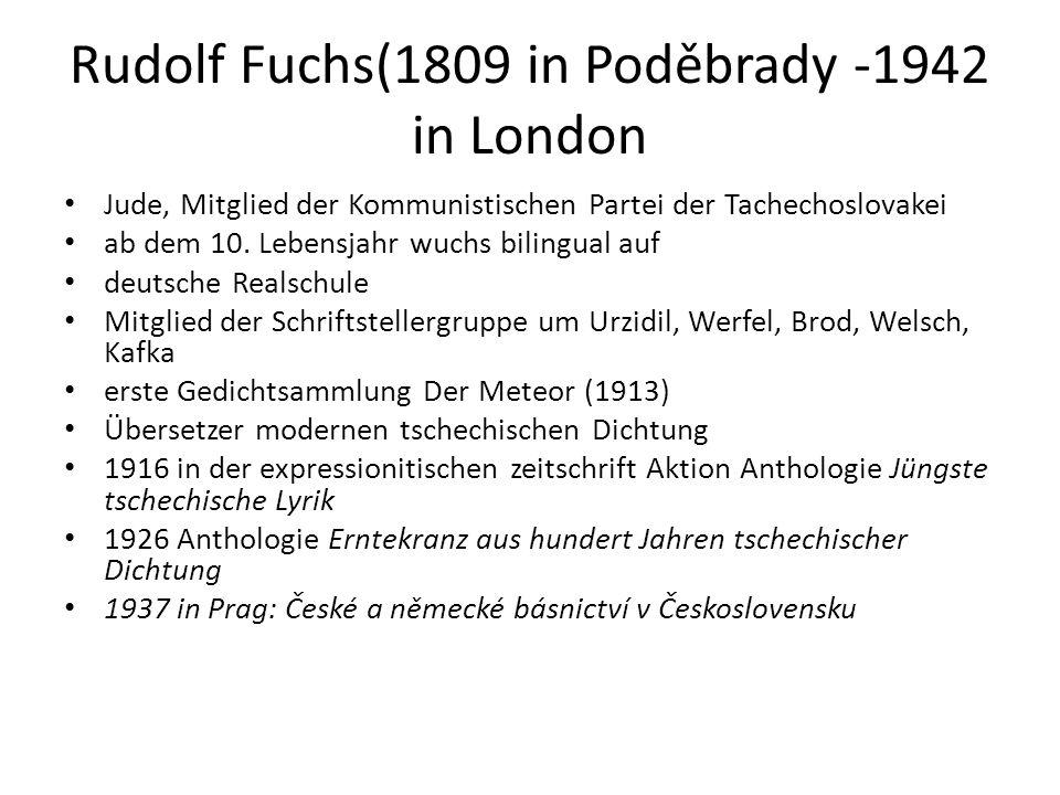 Rudolf Fuchs(1809 in Poděbrady -1942 in London Jude, Mitglied der Kommunistischen Partei der Tachechoslovakei ab dem 10.