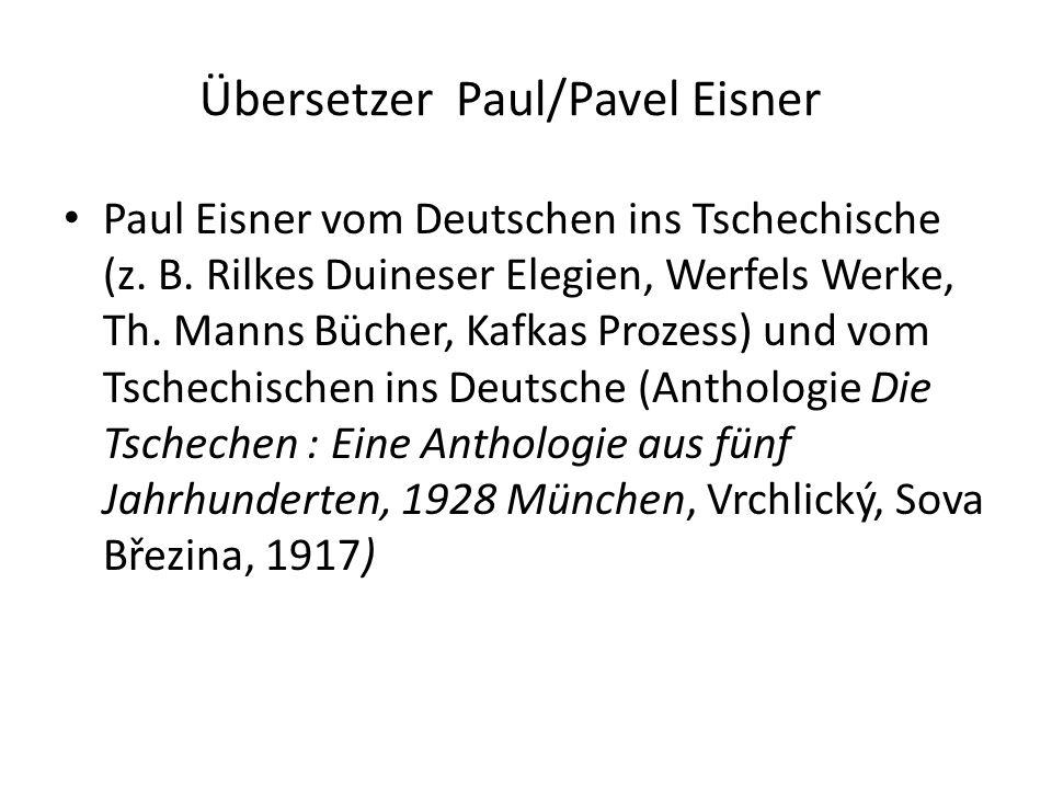 Übersetzer Paul/Pavel Eisner Paul Eisner vom Deutschen ins Tschechische (z.