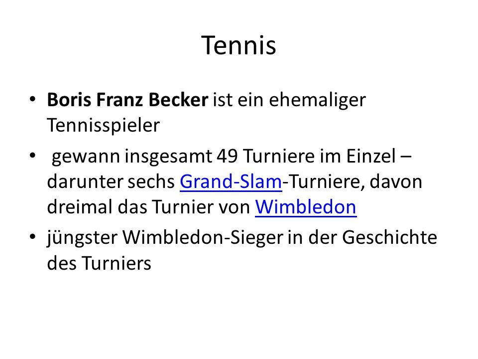 Tennis Boris Franz Becker ist ein ehemaliger Tennisspieler gewann insgesamt 49 Turniere im Einzel – darunter sechs Grand-Slam-Turniere, davon dreimal das Turnier von WimbledonGrand-SlamWimbledon jüngster Wimbledon-Sieger in der Geschichte des Turniers