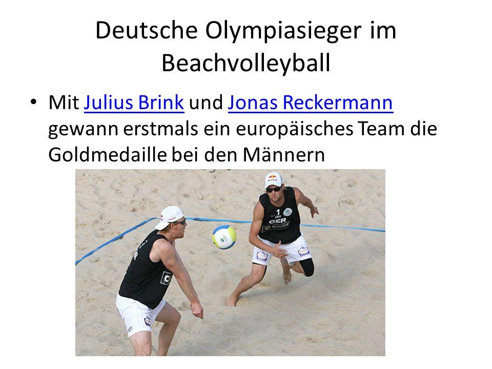 Deutsche Olympiasieger im Beachvolleyball Mit Julius Brink und Jonas Reckermann gewann erstmals ein europäisches Team die Goldmedaille bei den MännernJulius BrinkJonas Reckermann