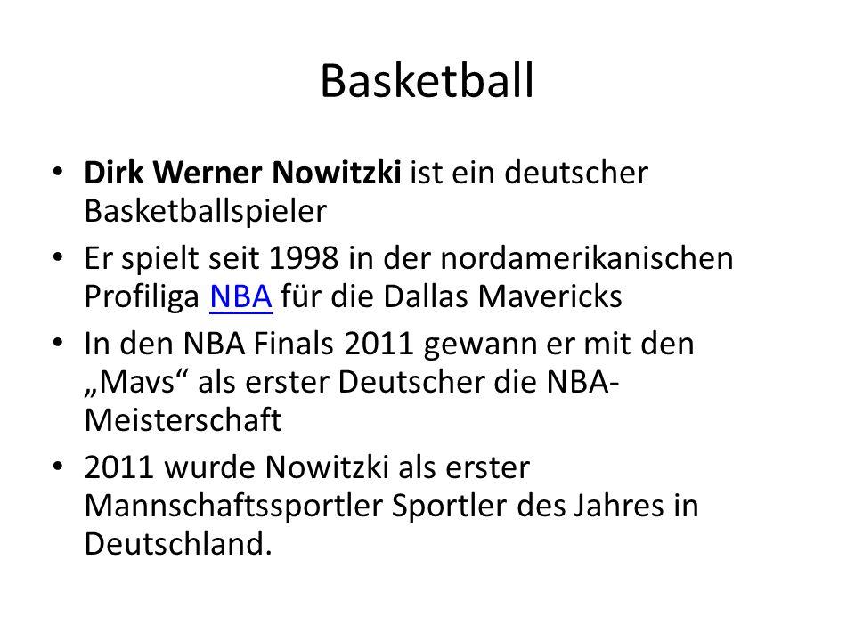 """Dirk Werner Nowitzki ist ein deutscher Basketballspieler Er spielt seit 1998 in der nordamerikanischen Profiliga NBA für die Dallas MavericksNBA In den NBA Finals 2011 gewann er mit den """"Mavs als erster Deutscher die NBA- Meisterschaft 2011 wurde Nowitzki als erster Mannschaftssportler Sportler des Jahres in Deutschland."""