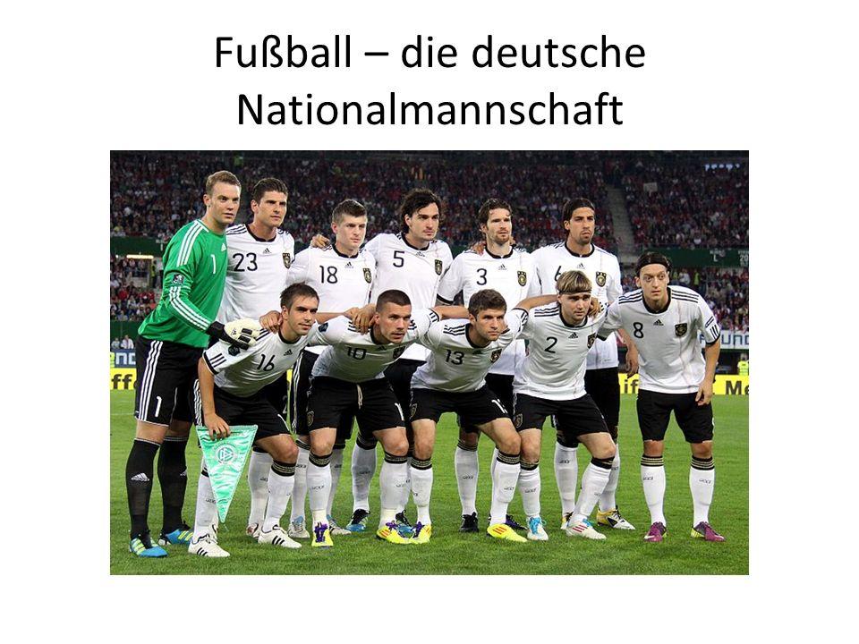 Fußball – die deutsche Nationalmannschaft