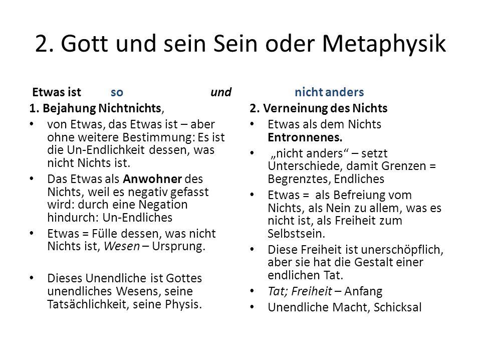 2. Gott und sein Sein oder Metaphysik Etwas ist so und 1.