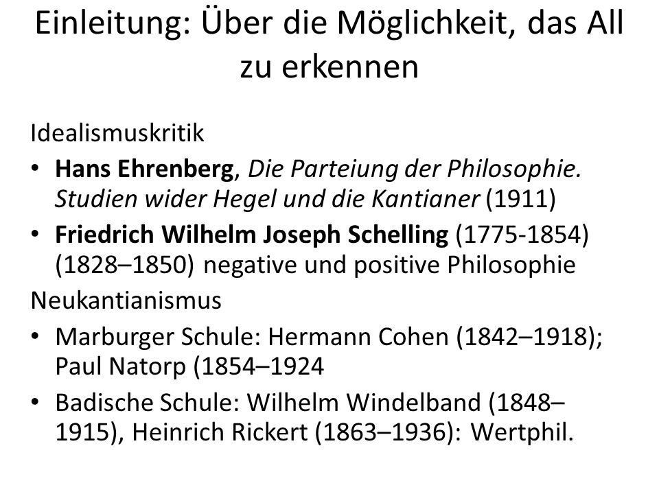 Einleitung: Über die Möglichkeit, das All zu erkennen Idealismuskritik Hans Ehrenberg, Die Parteiung der Philosophie.
