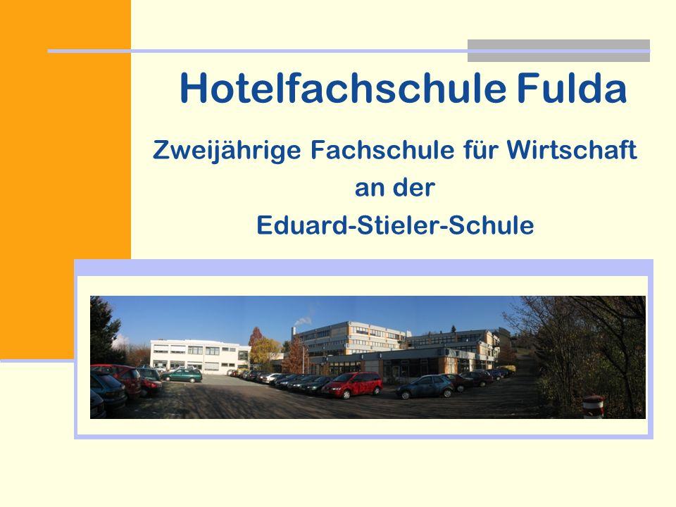 Hotelfachschule Fulda Zweijährige Fachschule für Wirtschaft an der Eduard-Stieler-Schule