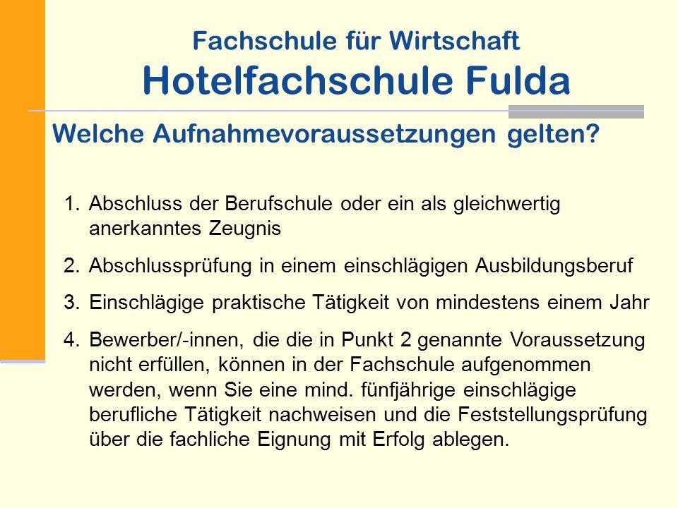 Fachschule für Wirtschaft Hotelfachschule Fulda Welche Aufnahmevoraussetzungen gelten.