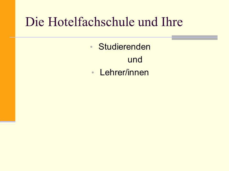 Die Hotelfachschule und Ihre Studierenden und Lehrer/innen