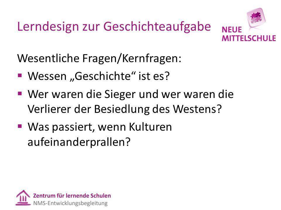 """Lerndesign zur Geschichteaufgabe Wesentliche Fragen/Kernfragen:  Wessen """"Geschichte ist es."""