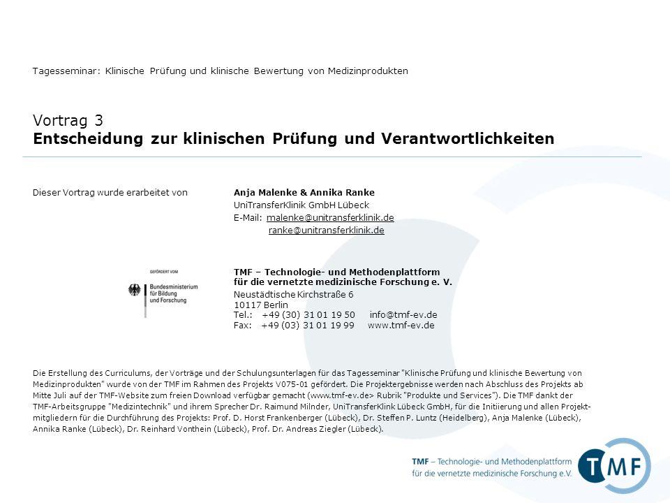 Dieser Vortrag wurde erarbeitet vonAnja Malenke & Annika Ranke UniTransferKlinik GmbH Lübeck E-Mail: malenke@unitransferklinik.de ranke@unitransferklinik.de TMF – Technologie- und Methodenplattform für die vernetzte medizinische Forschung e.