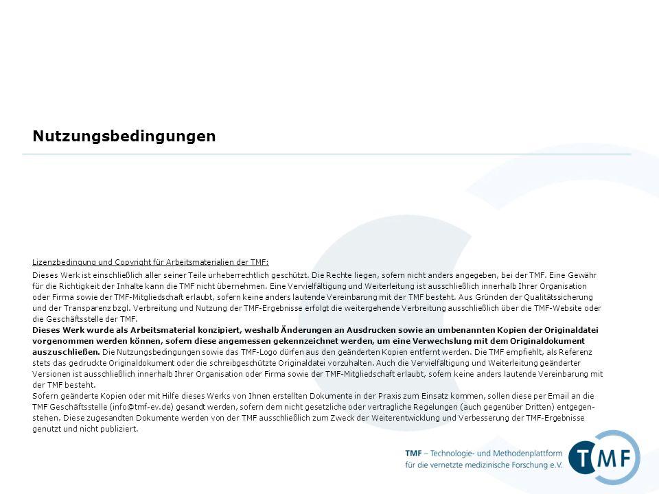 Lizenzbedingung und Copyright für Arbeitsmaterialien der TMF: Dieses Werk ist einschließlich aller seiner Teile urheberrechtlich geschützt.