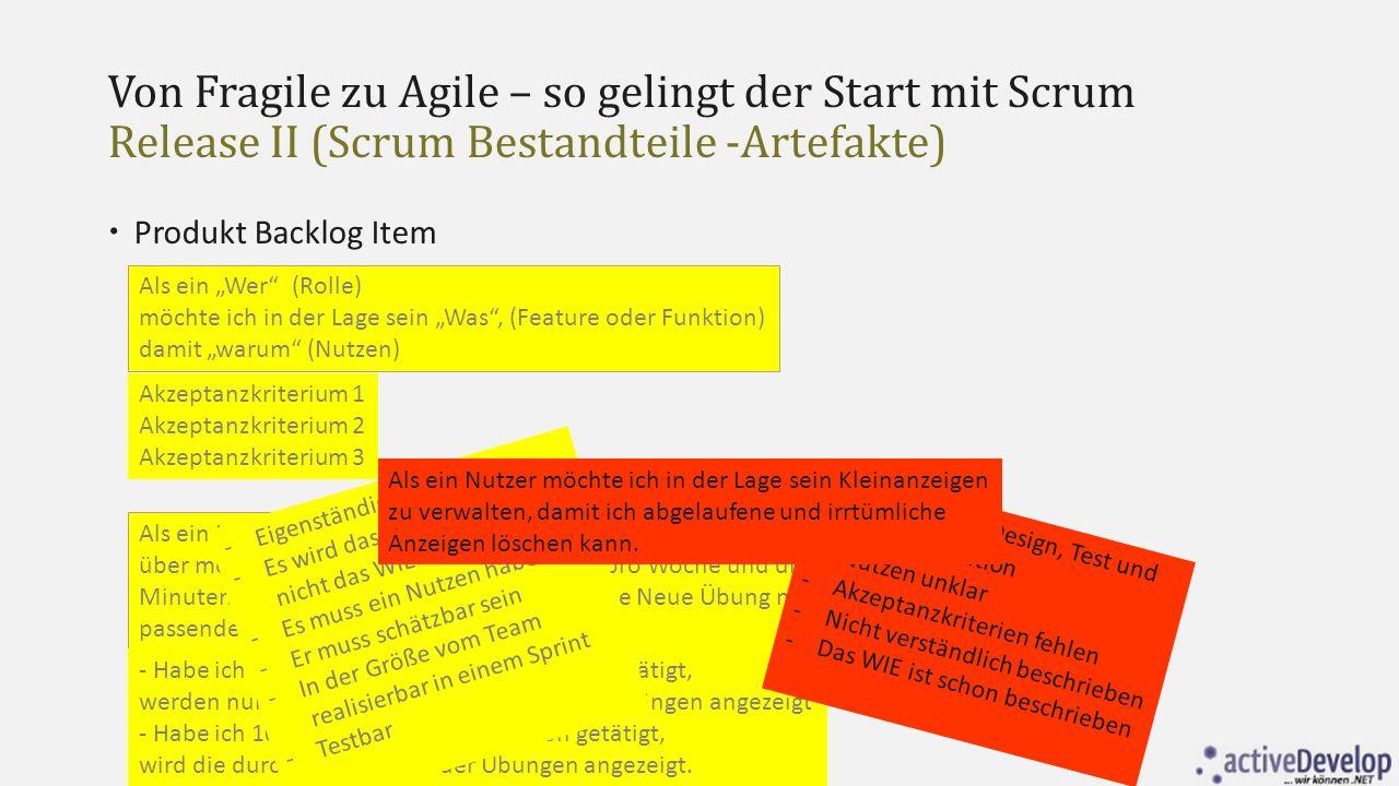 """Von Fragile zu Agile – so gelingt der Start mit Scrum Release II (Scrum Bestandteile -Artefakte)  Produkt Backlog Item Als ein """"Wer"""" (Rolle) möchte i"""