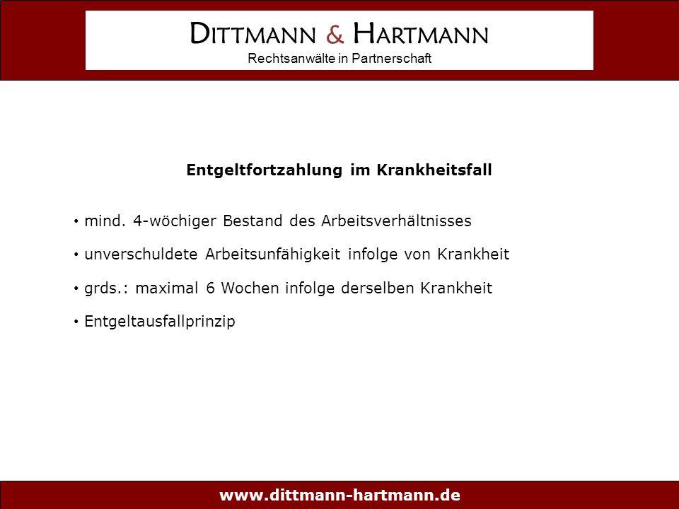 www.dittmann-hartmann.de D ITTMANN & H ARTMANN Rechtsanwälte in Partnerschaft Entgeltfortzahlung im Krankheitsfall mind.