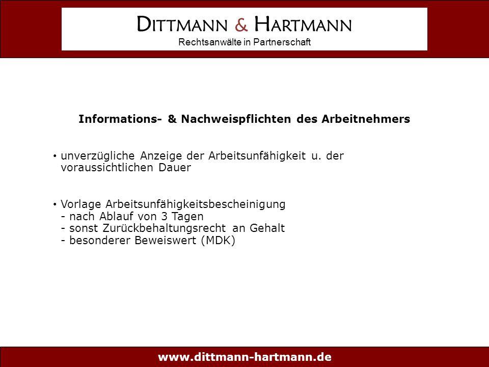 www.dittmann-hartmann.de D ITTMANN & H ARTMANN Rechtsanwälte in Partnerschaft Informations- & Nachweispflichten des Arbeitnehmers unverzügliche Anzeige der Arbeitsunfähigkeit u.