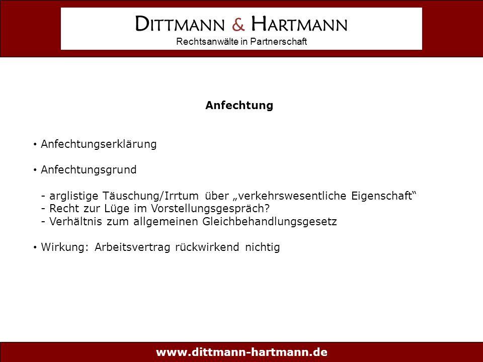 """www.dittmann-hartmann.de D ITTMANN & H ARTMANN Rechtsanwälte in Partnerschaft Anfechtung Anfechtungserklärung Anfechtungsgrund - arglistige Täuschung/Irrtum über """"verkehrswesentliche Eigenschaft - Recht zur Lüge im Vorstellungsgespräch."""