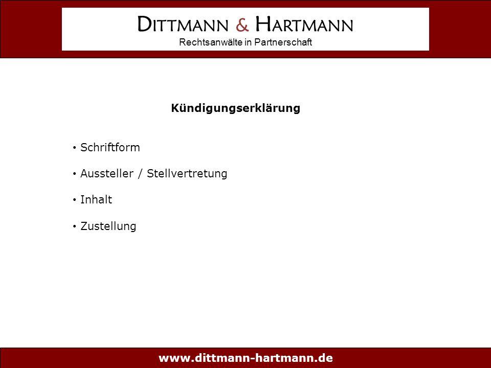 www.dittmann-hartmann.de D ITTMANN & H ARTMANN Rechtsanwälte in Partnerschaft Kündigungserklärung Schriftform Aussteller / Stellvertretung Inhalt Zustellung