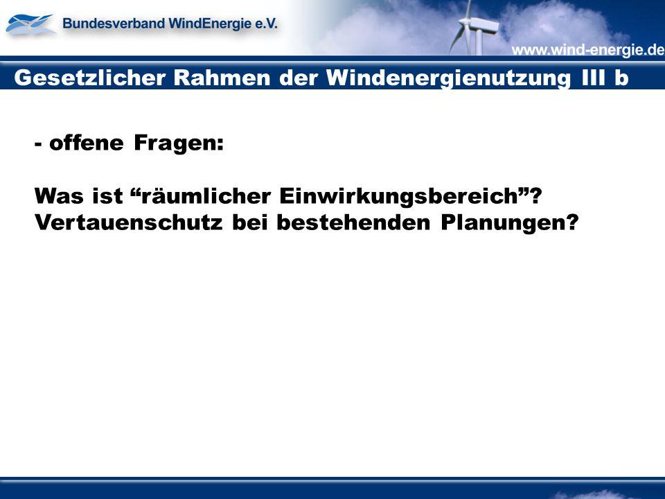 Gesetzlicher Rahmen der Windenergienutzung III b - offene Fragen: Was ist räumlicher Einwirkungsbereich .