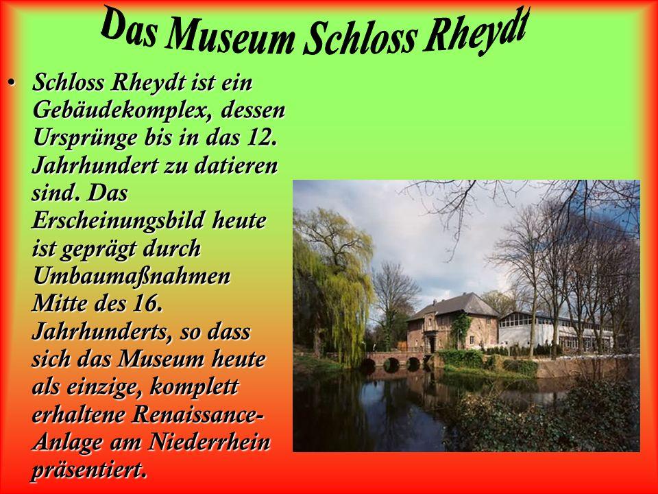Schloss Rheydt ist ein Gebäudekomplex, dessen Ursprünge bis in das 12.