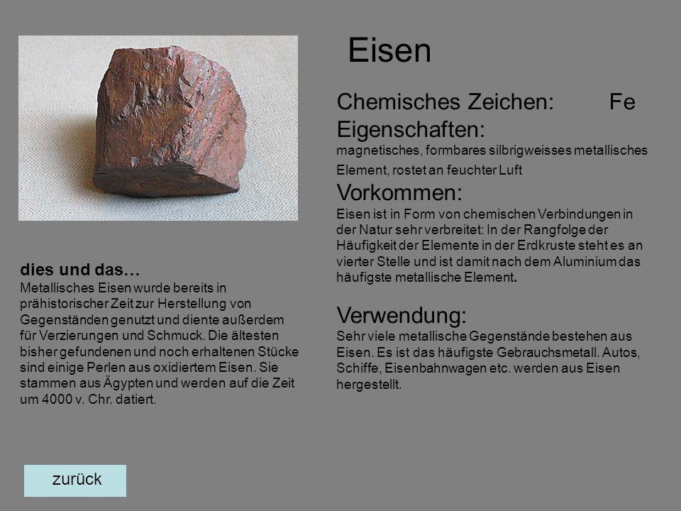 dies und das… Metallisches Eisen wurde bereits in prähistorischer Zeit zur Herstellung von Gegenständen genutzt und diente außerdem für Verzierungen und Schmuck.