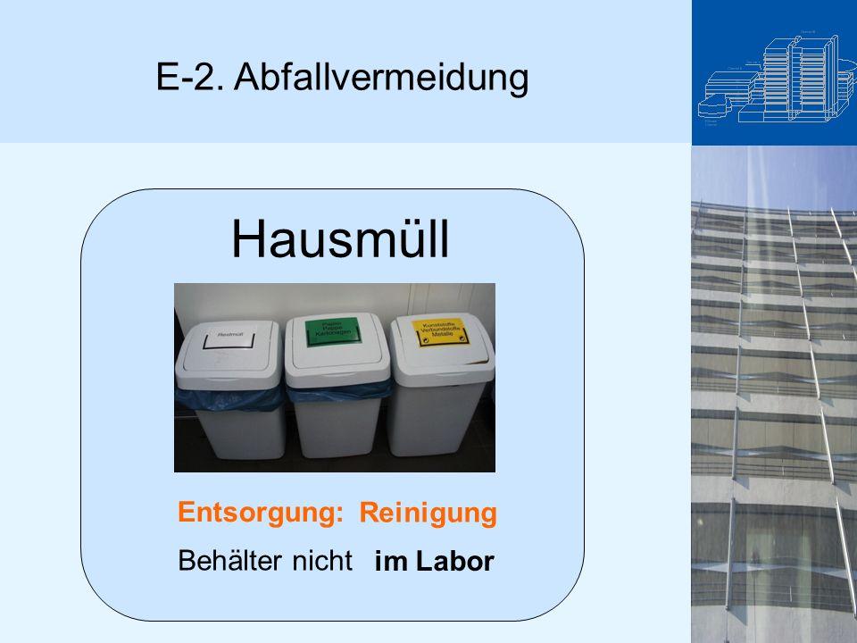 Hausmüll Behälter nicht im Labor Entsorgung: Reinigung E-2. Abfallvermeidung