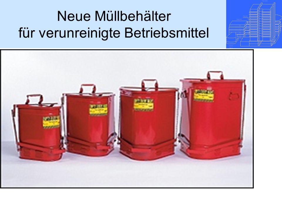Neue Müllbehälter für verunreinigte Betriebsmittel