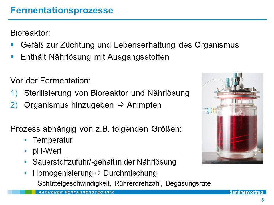 Fermentationsprozesse Bioreaktor:  Gefäß zur Züchtung und Lebenserhaltung des Organismus  Enthält Nährlösung mit Ausgangsstoffen Vor der Fermentation: 1)Sterilisierung von Bioreaktor und Nährlösung 2)Organismus hinzugeben  Animpfen Prozess abhängig von z.B.
