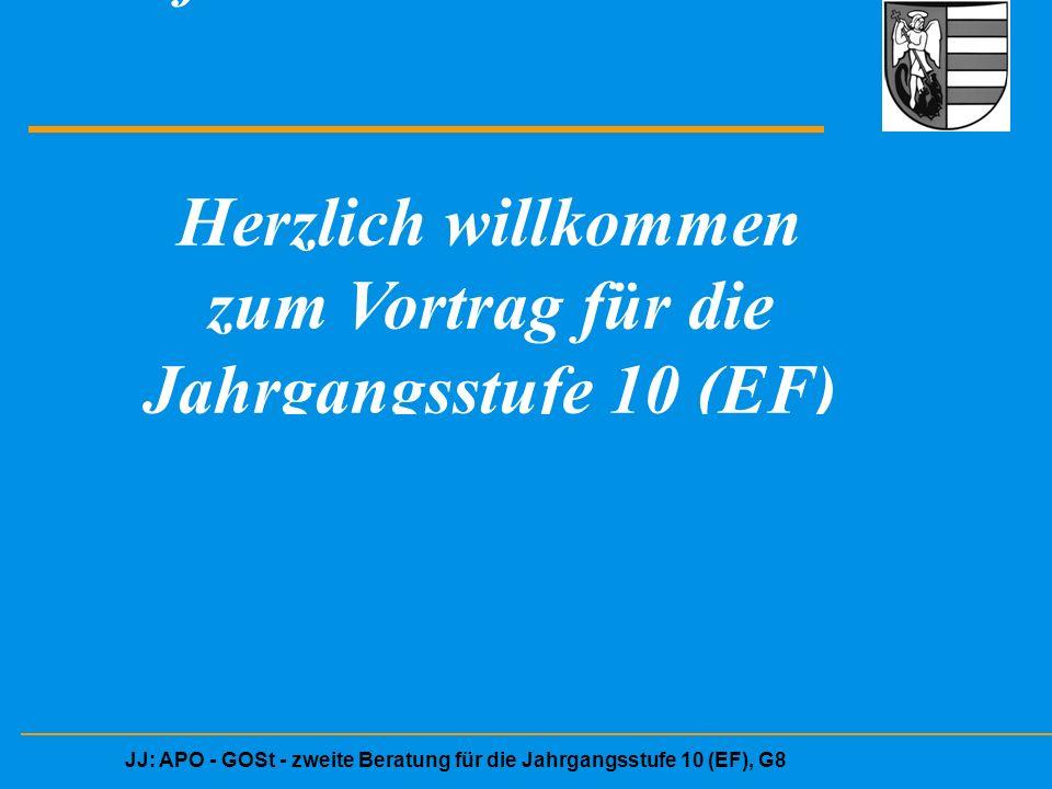 JJ: APO - GOSt - zweite Beratung für die Jahrgangsstufe 10 (EF), G8 Herzlich willkommen zur Informationsveranstaltun Herzlich willkommen zum Vortrag für die Jahrgangsstufe 10 (EF) Schwalmtal, 05.05.2015