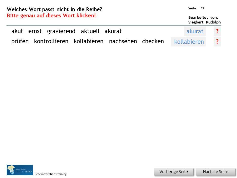 Übungsart: Seite: Bearbeitet von: Siegbert Rudolph Lesemotivationstraining 13 Welches Wort passt nicht in die Reihe? Bitte genau auf dieses Wort klick