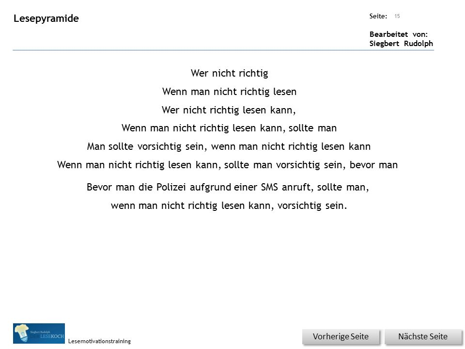 Übungsart: Seite: Bearbeitet von: Siegbert Rudolph Lesemotivationstraining Lesepyramide Wer nicht richtig Wenn man nicht richtig lesen Wer nicht richt