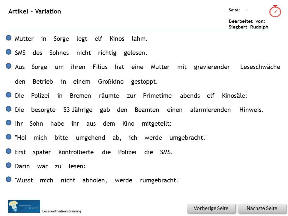 Übungsart: Seite: Bearbeitet von: Siegbert Rudolph Lesemotivationstraining Artikel – Variation 7 Nächste Seite Vorherige Seite MutterinSorgelegtelfKinoslahm.