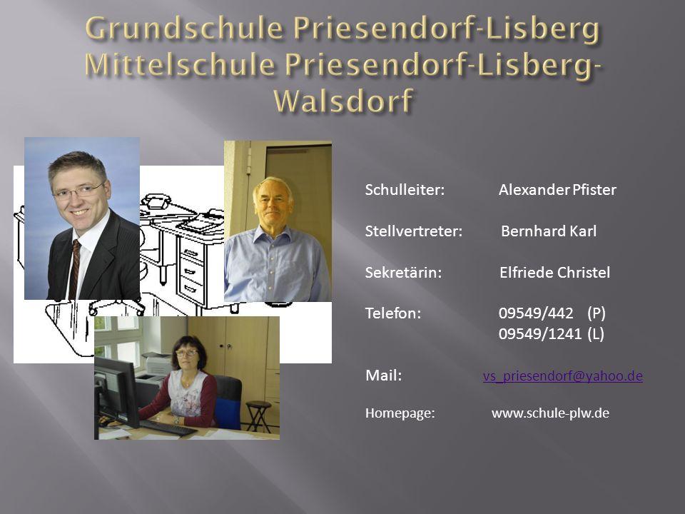 Schulleiter: Alexander Pfister Stellvertreter: Bernhard Karl Sekretärin: Elfriede Christel Telefon: 09549/442 (P) 09549/1241 (L) Mail: vs_priesendorf@