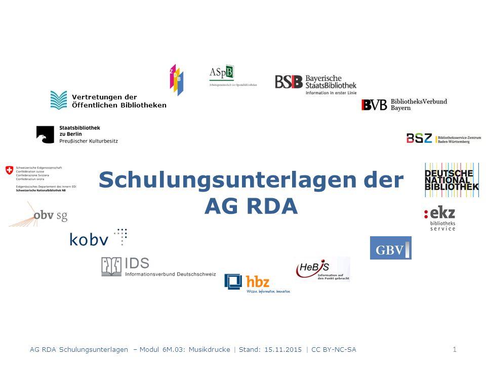 Identifikator für die Manifestation (RDA 2.15) Standardelement Wichtige Identifikatoren für Musikdrucke – ISMN (RDA 2.15) – Musik-Bestellnummer (RDA 2.15.2) – Druckplattennummer (RDA 2.15.3) AG RDA Schulungsunterlagen – Modul 6M.03: Musikdrucke   Stand: 15.09.2015   CC BY-NC-SA 32