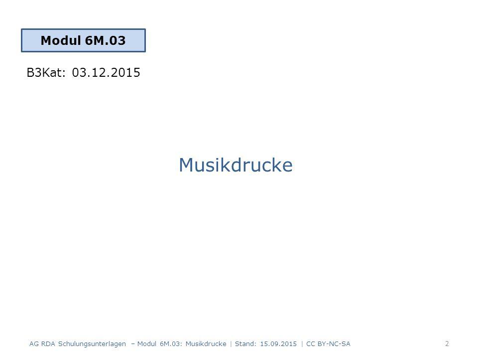 Identifikator für die Manifestation (RDA 2.15) Musik-Bestellnummer – erscheint in der Regel nicht auf allen Seiten des Drucks – mehrere vorliegende Bestellnummern können alle einzeln aufgeführt werden AG RDA Schulungsunterlagen – Modul 6M.03: Musikdrucke   Stand: 15.09.2015   CC BY-NC-SA 33 AlephRDAElementErfassung 551a2.15.2 Musik- Bestellnummer $a Carus-Verlag 40.536/11 551a2.15.2 Musik- Bestellnummer $a Carus-Verlag 40.536/12 551a2.15.2 Musik- Bestellnummer $a Carus-Verlag 40.536/13