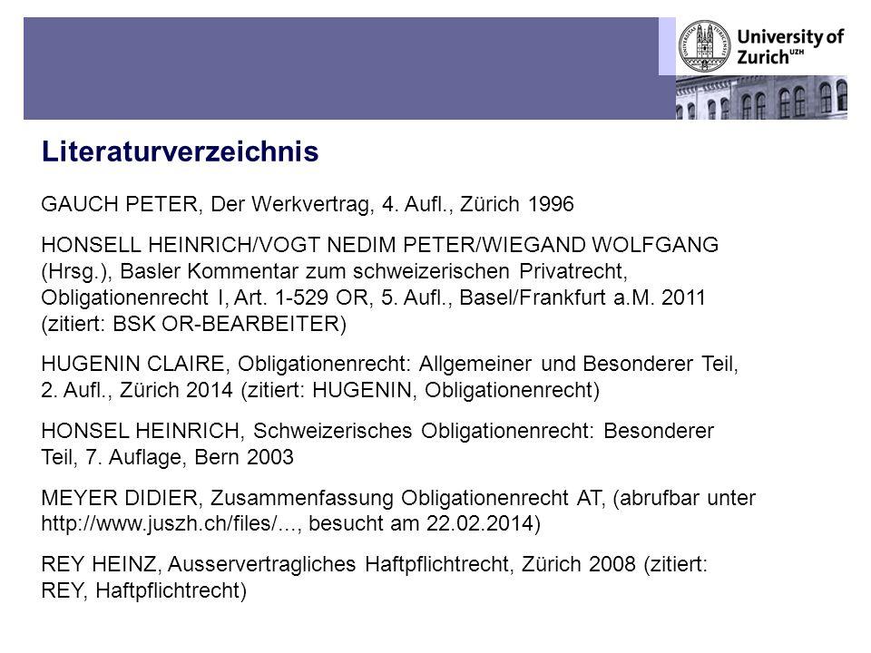 Übungen OR BT – Fall 8: Das neue I-Phone 8 Literaturverzeichnis 15 GAUCH PETER, Der Werkvertrag, 4.