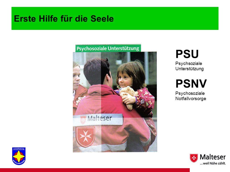 12Titel | Abteilung | Datum Erste Hilfe für die Seele PSU Psychsoziale Unterstützung PSNV Psychosoziale Notfallvorsorge