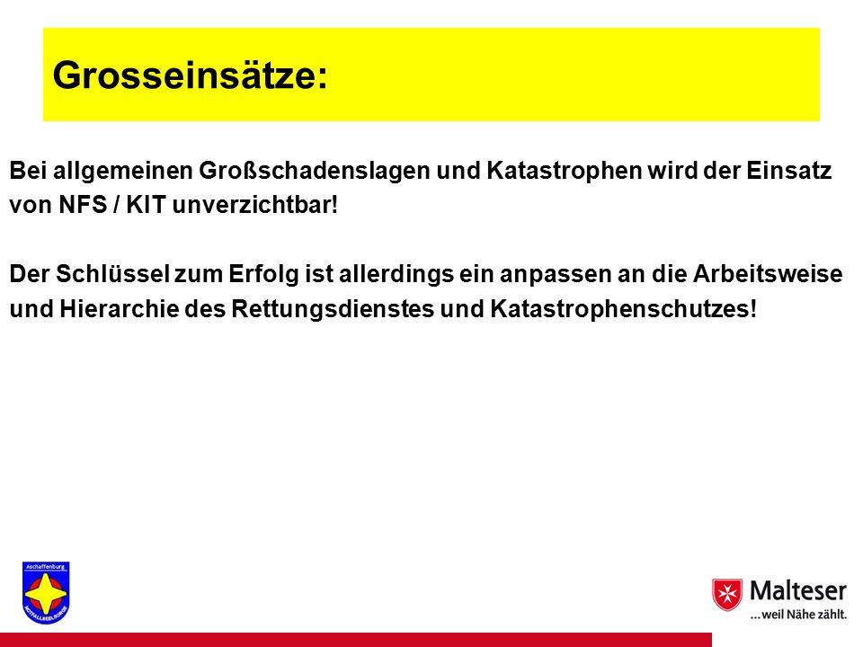 26Titel | Abteilung | Datum Grosseinsätze: Bei allgemeinen Großschadenslagen und Katastrophen wird der Einsatz von NFS / KIT unverzichtbar.