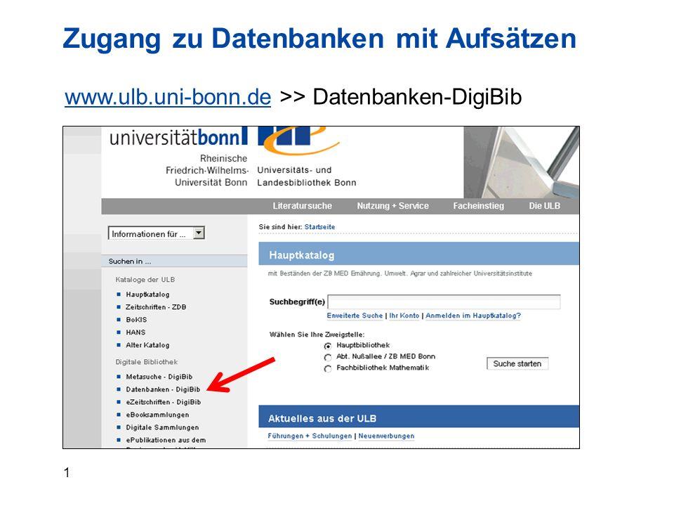 1 Zugang zu Datenbanken mit Aufsätzen www.ulb.uni-bonn.dewww.ulb.uni-bonn.de >> Datenbanken-DigiBib
