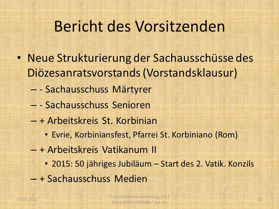 Neue Strukturierung der Sachausschüsse des Diözesanratsvorstands (Vorstandsklausur) – - Sachausschuss Märtyrer – - Sachausschuss Senioren – + Arbeitskreis St.