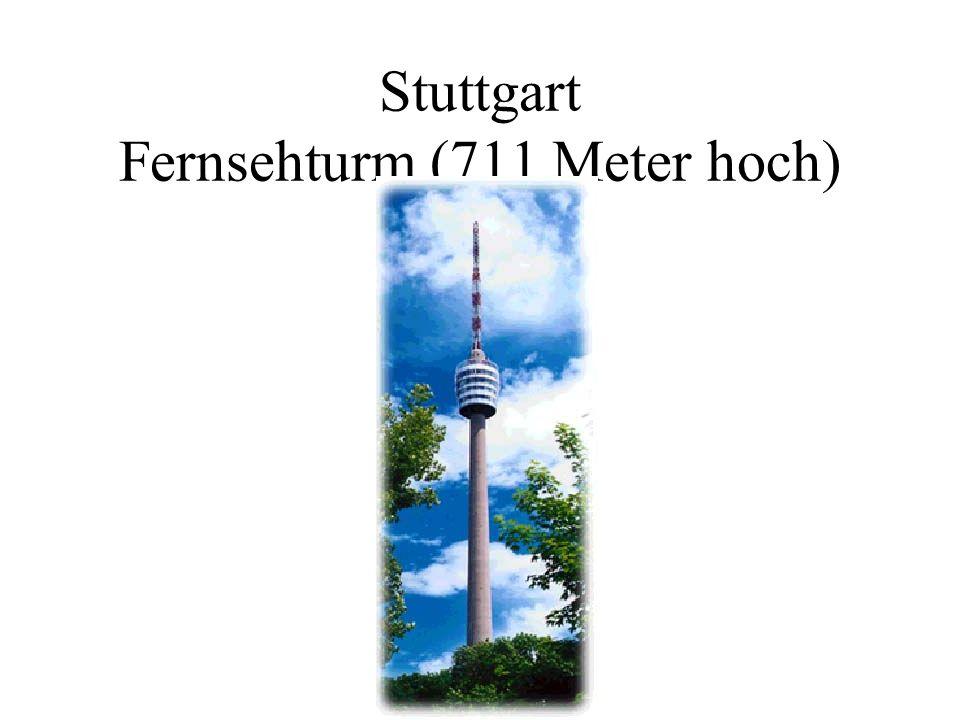 Stuttgart Fernsehturm (711 Meter hoch)