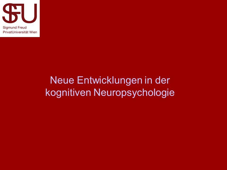 Neue Entwicklungen in der kognitiven Neuropsychologie