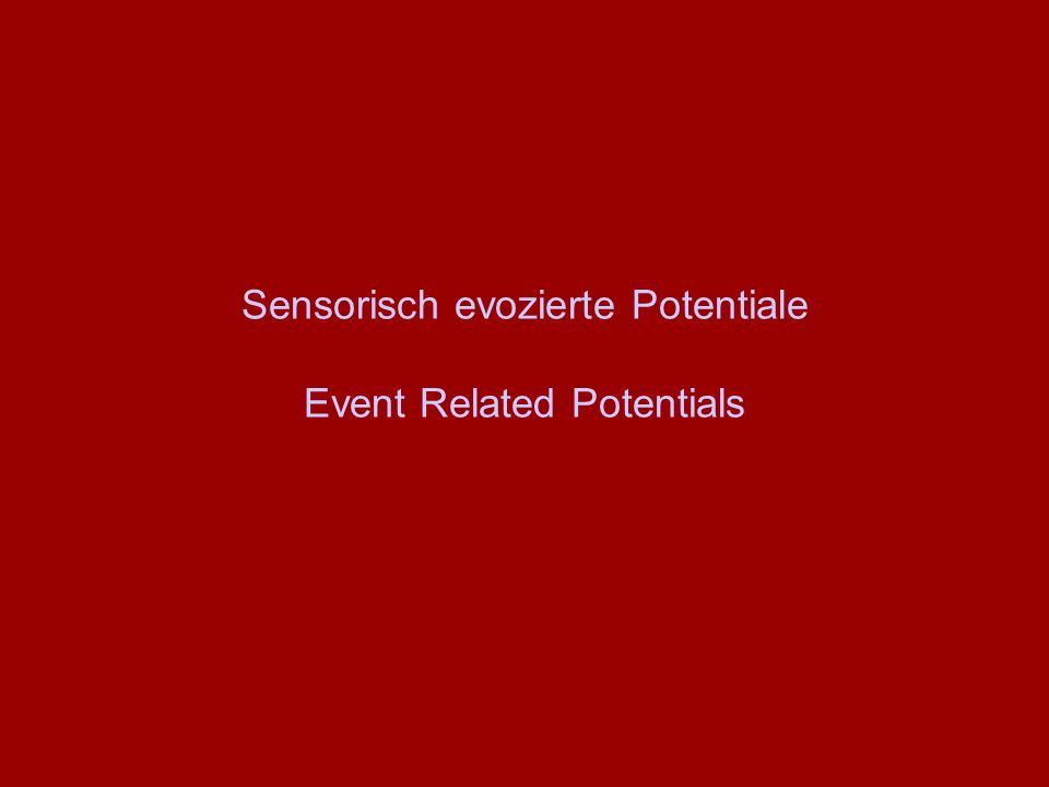 Sensorisch evozierte Potentiale Event Related Potentials