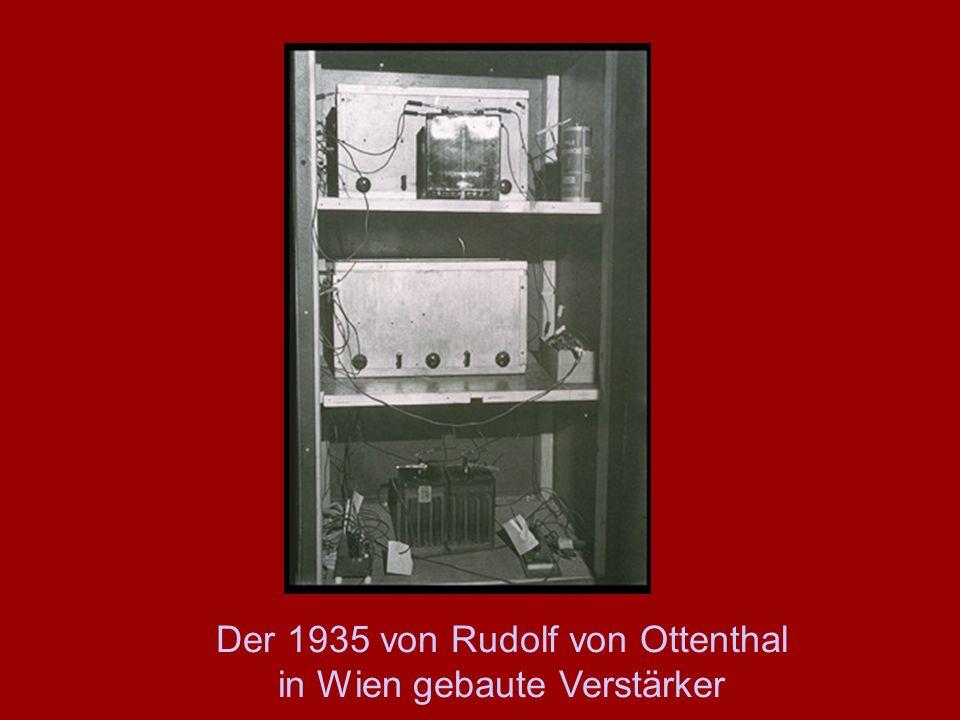 Der 1935 von Rudolf von Ottenthal in Wien gebaute Verstärker