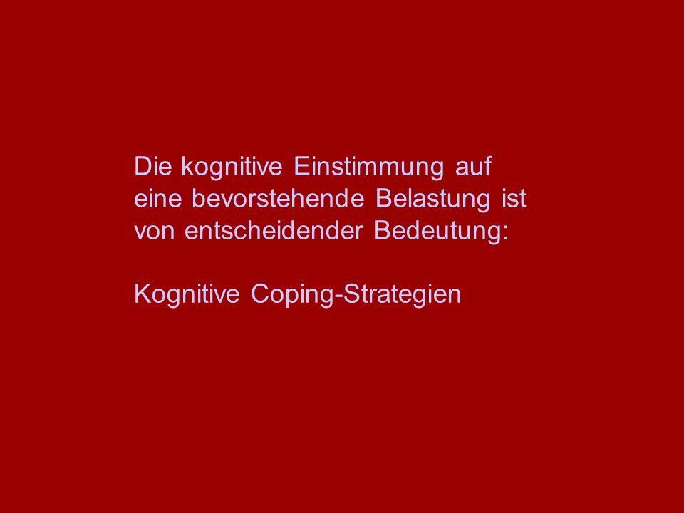 Die kognitive Einstimmung auf eine bevorstehende Belastung ist von entscheidender Bedeutung: Kognitive Coping-Strategien