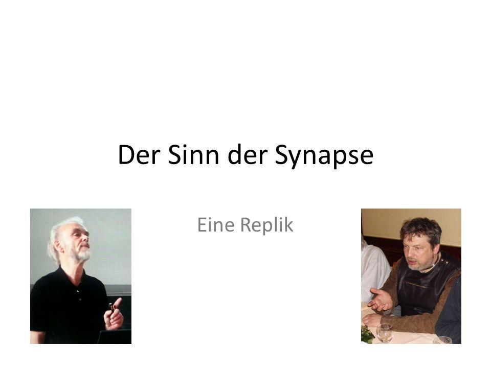 Eine Replik Der Sinn der Synapse